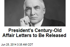 President's Century-Old Affair Letters to Be Released