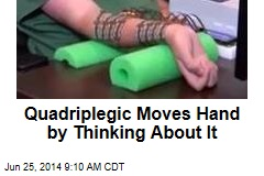 Quadriplegic Moves Hand by Thinking About It