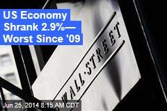 US Economy Shrank 2.9%— Worst Since '09