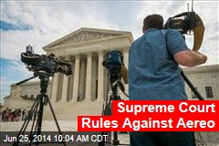 Supreme Court Rules Against Aereo