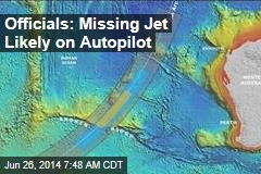 Probe: Missing Jet Was on Autopilot, Search Moving South
