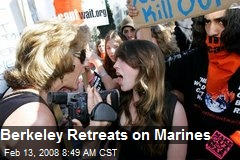 Berkeley Retreats on Marines