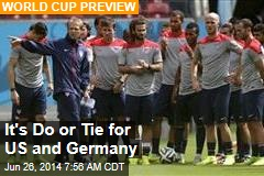It's Do or Tie for US and Germany