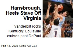 Hansbrough, Heels Stave Off Virginia