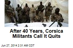 After 40 Years, Corsica Militants Call It Quits