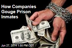 How Companies Gouge Prison Inmates