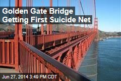 Golden Gate Bridge Getting First Suicide Net