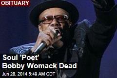 Soul 'Poet' Bobby Womack Dead