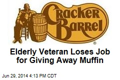 Elderly Veteran Loses Job for Giving Away Muffin