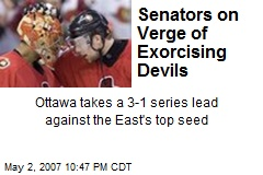 Senators on Verge of Exorcising Devils