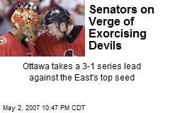 Senators on Verge of Exorcising Devils