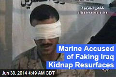 Marine Accused of Faking Iraq Kidnap Resurfaces