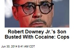 Robert Downey Jr.'s Son Busted With Cocaine: Cops