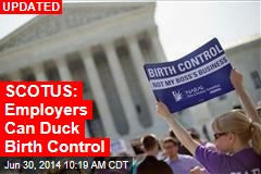 SCOTUS: Employers Can Duck Birth Control Mandate