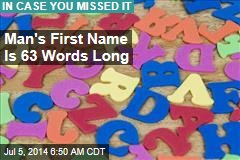 Man's First Name Is 63 Words Long