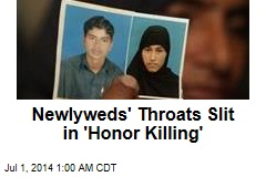 Newlyweds' Throats Slit in 'Honor Killing'