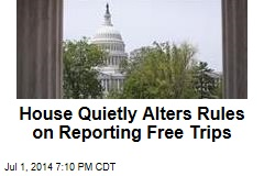 House Quietly Alters Rules on Reporting Free Trips
