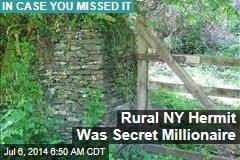 Rural NY Hermit Was Secret Millionaire