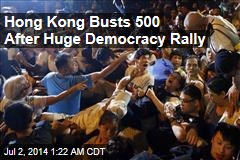 Hong Kong Busts 500 After Huge Democracy Rally