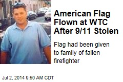 American Flag Flown at WTC After 9/11 Stolen