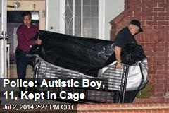 Police: Autistic Boy, 11, Kept in Cage