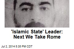 'Islamic State' Leader: Next We Take Rome