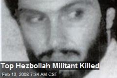 Top Hezbollah Militant Killed