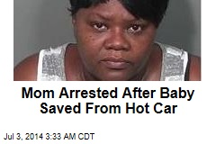 Mom Arrested After Baby Saved From Hot Car