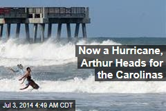 Arthur Now a Hurricane Headed for Carolinas