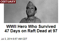 WWII Hero Who Survived 47 Days on Raft Dead at 97