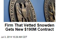 Firm That Vetted Snowden Gets New $190M Contract
