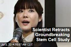 Scientist Retracts Groundbreaking Stem Cell Study