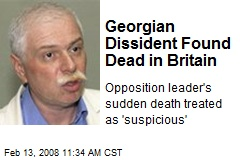 Georgian Dissident Found Dead in Britain