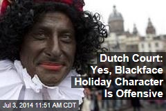 Dutch Court: Yes, Blackface Holiday Character Is Offensive