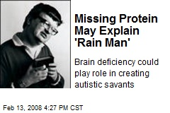 Missing Protein May Explain 'Rain Man'