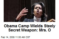 Obama Camp Wields Steely Secret Weapon: Mrs. O