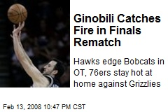 Ginobili Catches Fire in Finals Rematch