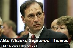 Alito Whacks Sopranos' Themes