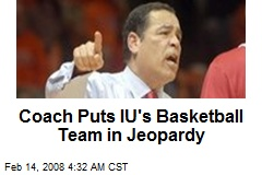 Coach Puts IU's Basketball Team in Jeopardy