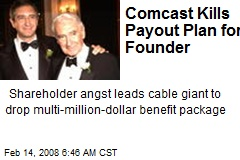 Comcast Kills Payout Plan for Founder