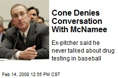 Cone Denies Conversation With McNamee