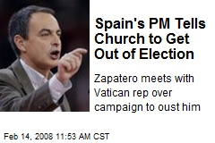 Spain's PM Tells Church to Get Out of Election