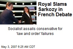 Royal Slams Sarkozy in French Debate
