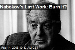 Nabokov's Last Work: Burn It?