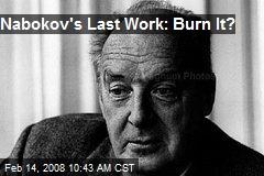 Nabokov's Last Work: Burn It?