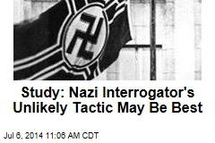 Study: Nazi Interrogator's Unlikely Tactic May Be Best