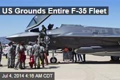 US Grounds Entire F-35 Fleet
