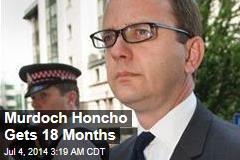 Murdoch Honcho Gets 18 Months