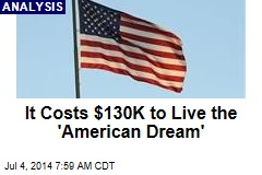 It Costs $130K to Live the 'American Dream'