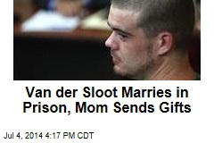 Van der Sloot Marries in Prison, Mom Sends Shoes